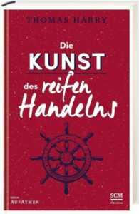 Buch Thomas Härry - Die Kunst des reifen Handelns